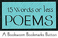 15 Words or Less Poems button