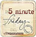5-minute-friday-1