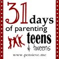 31 days of parenting teens & tweens by PENSIEVE