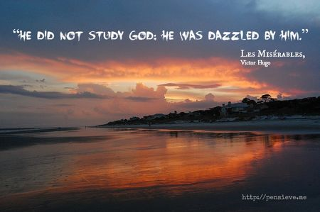 Dazzled by God ~ Les Miserables quote