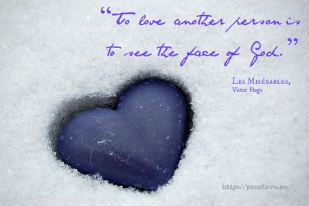 To love another person is to see the face of God - Les Miserables quote