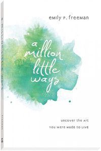 Million-Little-Ways-by Emily Freeman